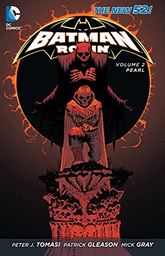 Batman and Robin Volume 2: Pearl TP (The New 52) (Batman & Robin (Numbered)) by Patrick Gleason (Artist), Mick Gray (Artist), Peter Tomasi (10-Dec-2013) Paperback