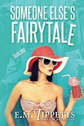 Someone Else's Fairytale by E M Tippetts (2012-01-28)