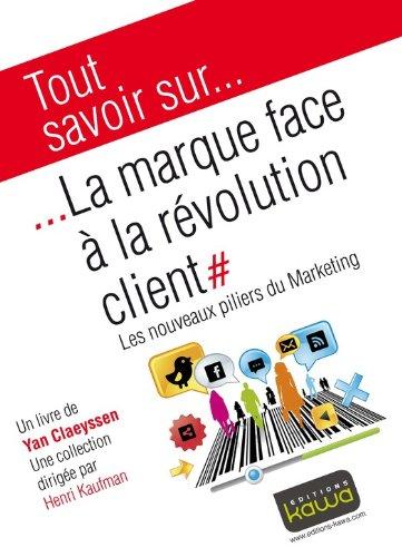 Web marketing asd voltrese books yan claeyssenhenri kaufmanxavier wargniers tout savoir sur la marque face la rvolution client pdf fandeluxe Gallery