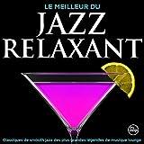 Le Meilleur Du Jazz Relaxant - Classiques de smooth jazz des plus grandes légendes de musique lounge