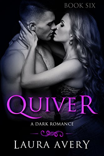 QUIVER, BOOK SIX (A DARK ROMANCE)