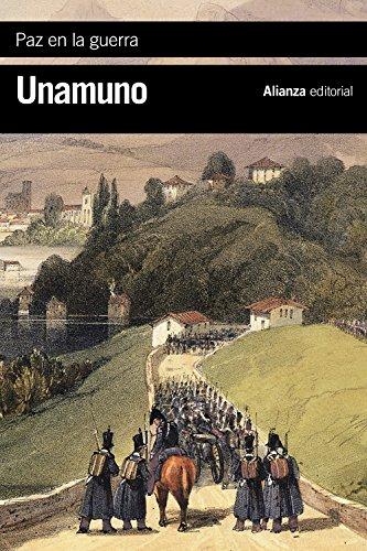 Paz en la guerra (El Libro De Bolsillo - Bibliotecas De Autor - Biblioteca Unamuno) por Miguel de Unamuno