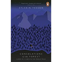 Consolations of the Forest: Alone in a Cabin in the Middle Taiga