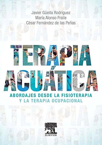 Descargar Libro Terapia acuática: Abordajes desde la fisioterapia y la terapia ocupacional de Javier Güeita Rodríguez