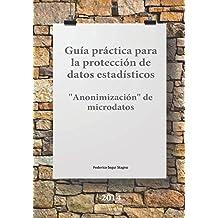 Guía práctica para la protección de datos estadísticos: Anonimización de microdatos