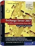 Exchange Server 2007 und Office Communications Server 2007: Das Integrations- und Lösungsbuch. Mit Schwerpunkten Unified Communications und Mobilität. (Galileo Computing)