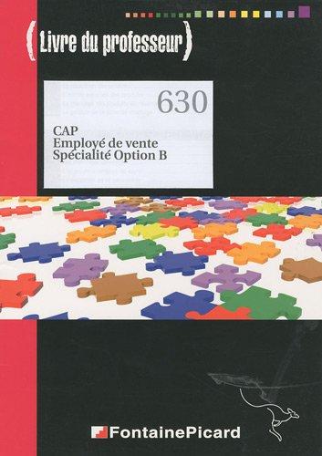 CAP Employé de vente Spécialité Option B : Livre du professeur