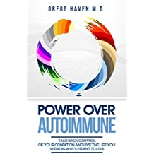 Power Over Autoimmune: Take Back Control of Your Condition and Live The Life You Were Always Meant To Live (English Edition)