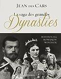 saga des grandes dynasties (La)   Des Cars, Jean (1943-....). Auteur