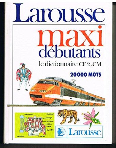 Maxi débutants : Le dictionnaire C.E. 2, C.M, 20 000 mots
