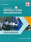 #2: A Text Book on Production Engineering for UPSC, ESE, GATE, PSUs Exams