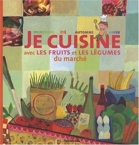 Je cuisine avec les fruits et légumes du marché