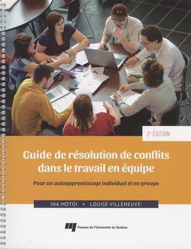 Guide de résolution de conflits dans le travail en équipe : Pour un autoapprentissage individuel et en groupe