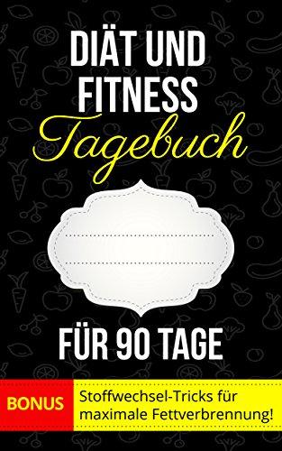 Diät und Fitness Tagebuch für 90 Tage