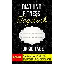 Diät und Fitness Tagebuch für 90 Tage (German Edition)