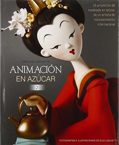 Animación en Azúcar 2: 16 proyectos de modelado en azúcar de un artista de reconocimiento internacional