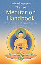 New Meditation Handbook: Meditations to Make Our Life Happy and Meaningful