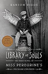 Library of Souls (EXP): The Third Novel of Miss Peregrine's Peculiar Children