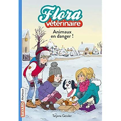 Animaux en danger ! (Flora vétérinaire t. 5)