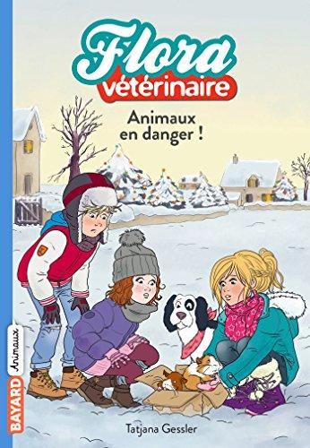 Animaux en danger ! (Flora vétérinaire t. 5) par Tatjana Gessler