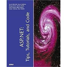 ASP.NET: Tips, Tutorials and Code by Scott Mitchell (2001-09-02)