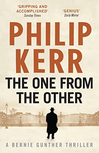 The One From The Other: Bernie Gunther Thriller 4: A Bernie Gunther Mystery (Bernie Gunther Mystery 4) by Philip Kerr (2008-03-06)