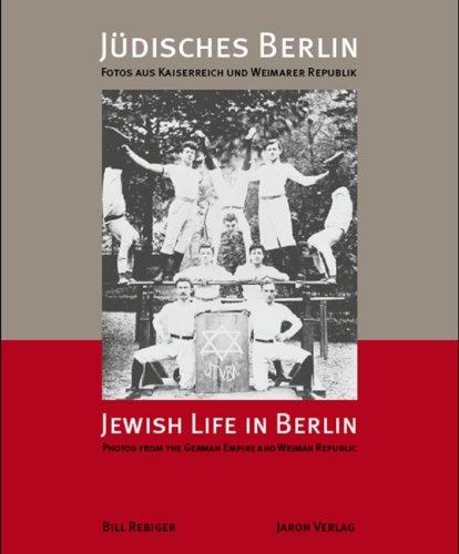 Jüdisches Berlin - Jewish Life in Berlin: Photos aus Kaiserreich und Weimarer Republik