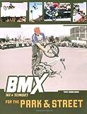 BMX Trix and Techniques for Park and Street (BMX Trix & Techniques)
