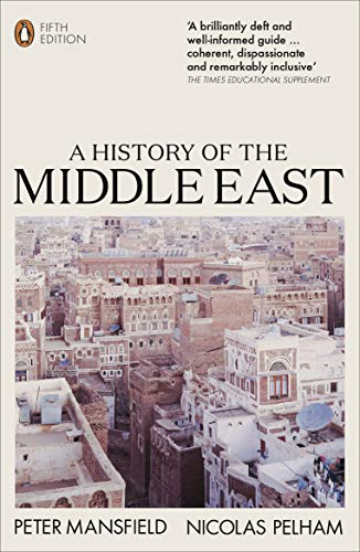 A History of the Middle East: 5th Edition (English Edition)