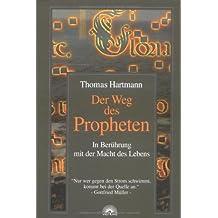 """Der Weg des Propheten. """"In Berührung mit der Macht des Lebens"""""""