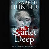 The Scarlet Deep: Elemental World, Book 3
