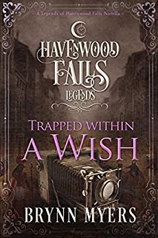 Trapped Within a Wish: (A Legends of Havenwood Falls Novella) by [Havenwood Falls Collective, Myers, Brynn]