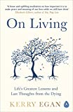 On Living: Dancing More, Working Less and Other Last Thoughts