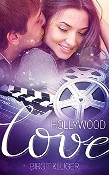 Hollywood Love (Liebesroman) von [Kluger, Birgit]