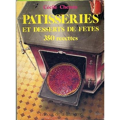 Pâtisseries et desserts de fêtes (Collection dirigée par Cécile Chemin)