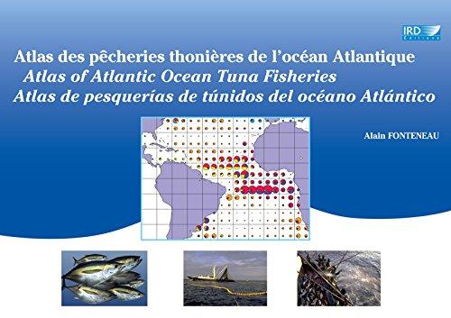 Atlas des pêcheries thonières de l'océan Atlantique / Atlas of Atlantic Ocean Tuna Fisheries / Atlas de pesquerías de túnidos del océano Atlántico (Atlas et cartes)