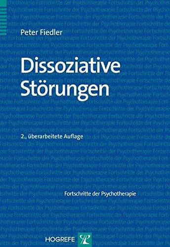 Dissoziative Störungen (Fortschritte der Psychotherapie, Band 17)