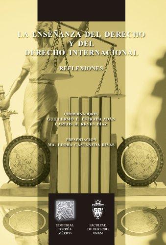La enseñanza del derecho y del derecho internacional: Reflexiones (Biblioteca Jurídica Porrúa)
