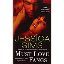 Must Love Fangs by Jessica Sims (2013-08-27)