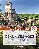 Les plus beaux villages de France : Le guide officiel