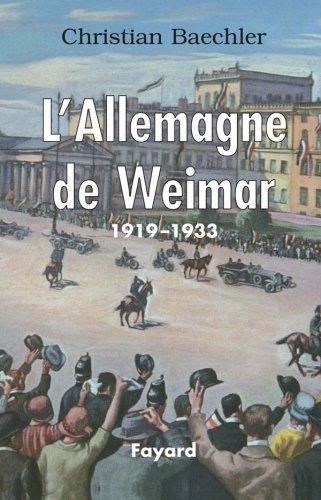 L'Allemagne de Weimar : 1919-1933 par Christian Baechler