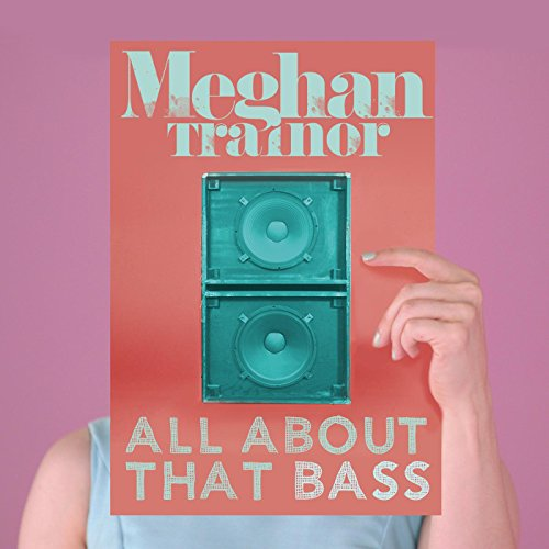 All About That Bass [Explicit]