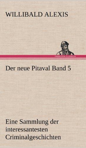 Der neue Pitaval Band 5 por Willibald Alexis