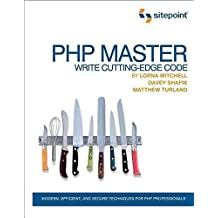 [(PHP Master: Write Cutting Edge Code)] [By (author) Lorna Mitchell ] published on (November, 2011)
