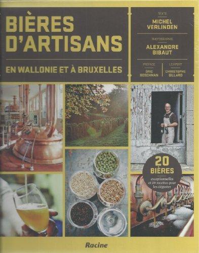 Bières d'artisans en Wallonie et à Bruxelles ; 20 bières de qualité exceptionnelle à découvrir ! de Michel Verlinden (15 novembre 2013) Broché