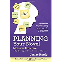 Planning Your Novel: Ideas and Structure (Foundations of Fiction)