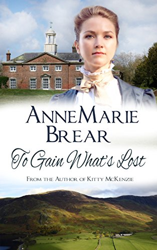 To Gain What's Lost: A Victorian Saga