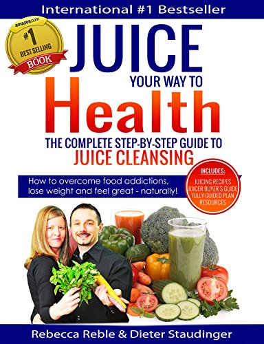 Juice Your Way To Health - The Complete Step-By-Step Guide to Juice Cleansing: How to overcome food addictions, lose weight and feel great - naturally! ... Juicer Buyer's Guide (English Edition) (Smoothie Daniel)