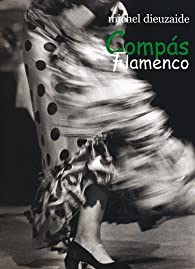 Compas Flamenco par Michel Dieuzaide