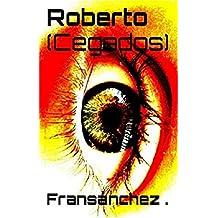 Roberto (Cegados) (Saga Cegados nº 0)